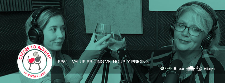 Karen and Cadie talk Value Pricing on Cheers To Business