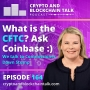 Artwork for What is the CFTC? Ask Coinbase :) We talk to Commissioner Dawn Stump #164