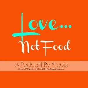 Love...Not Food