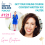 Artwork for Ep121 Gina Onativia - Get Your Online Course Content Written 10X Faster