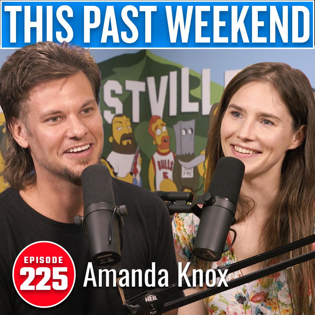 Amanda Knox | This Past Weekend #225