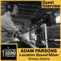 Artwork for 010 Adam Parsons - Location Sound Recordist based out of Toronto, Ontario