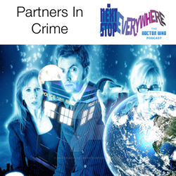 Partners In Crime - Next Stop Everywhere: The Doctor Who Podcast