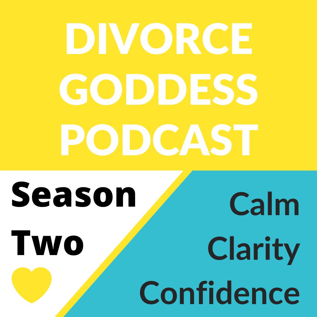 Divorce Goddess Podcast - Welcoming in Season 2!