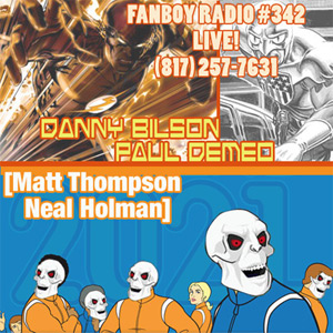 Fanboy Radio #342 - Bilson, DeMeo, Thompson & Holman LIVE