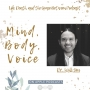 Artwork for Mind, Body, Voice with Dr. Will Siu