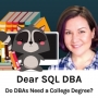 Artwork for Do DBAs Need College Degrees?