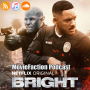 Artwork for MovieFaction Podcast - Bright