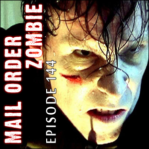 Mail Order Zombie: Episode 144
