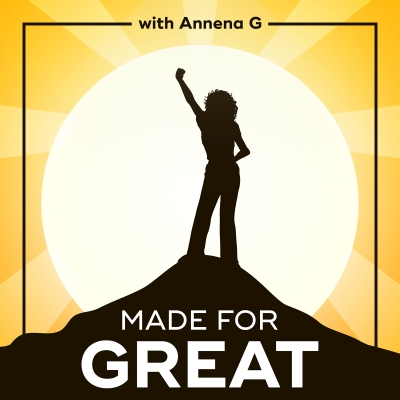 Made For Great Podcast with Annena G. show image