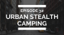 Artwork for episode 32: best spots to urban stealth camp in your van