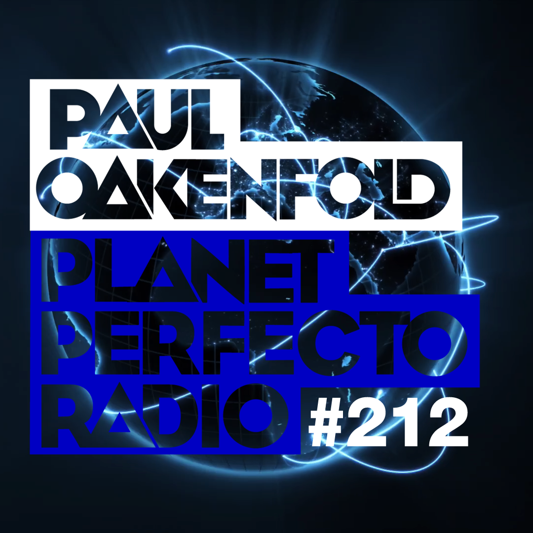 Planet Perfecto Podcast ft. Paul Oakenfold:  Episode 212