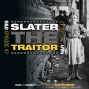 Artwork for E47: SLATER THE TRAITOR