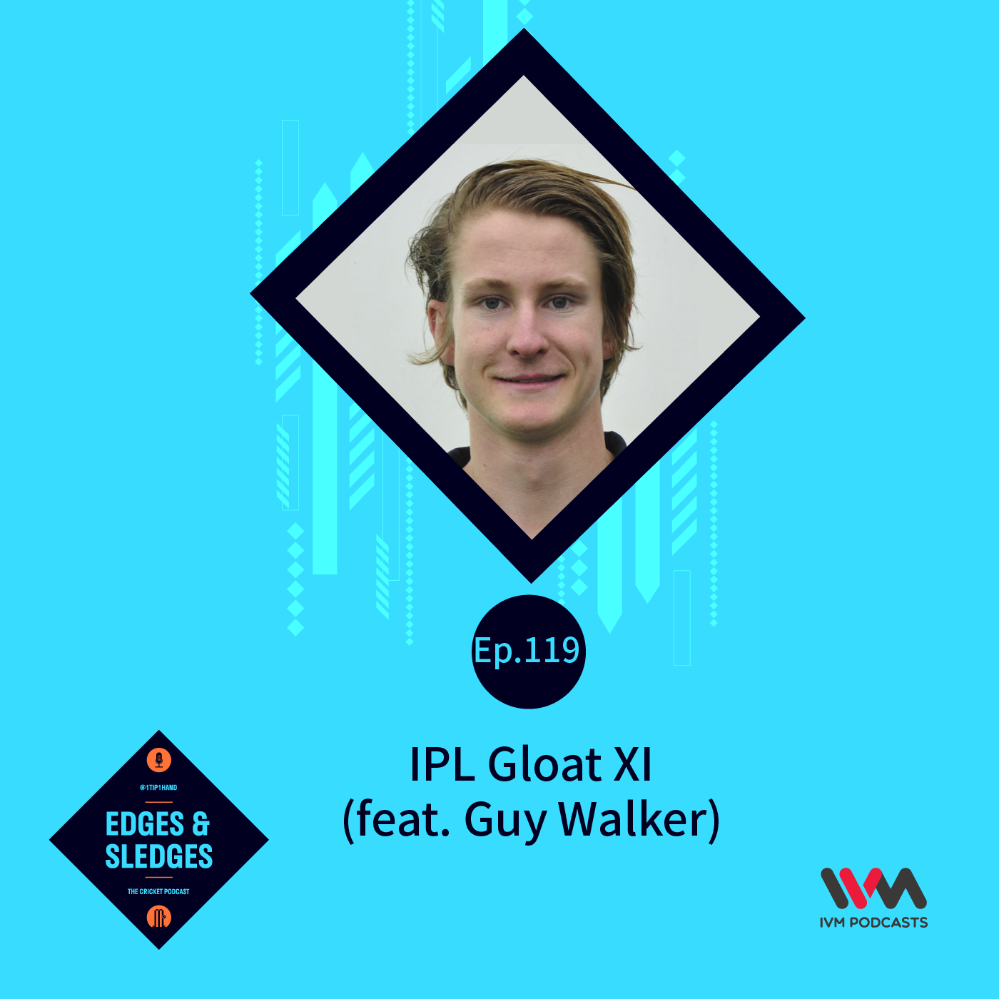 Ep. 119: IPL Gloat XI (feat. Guy Walker)