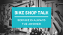 Artwork for Bike Shop Talk: Service is Always the Answer