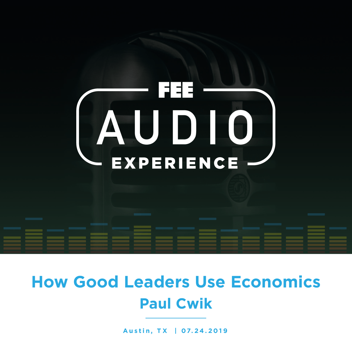 St. Edwards 2019 | How Good Leaders Use Economics