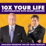 Artwork for Grant Cardone: 10x Your Life