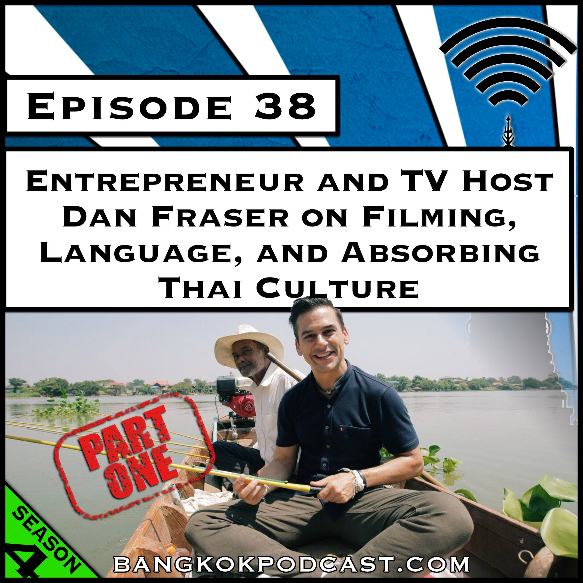 Entrepreneur and TV Host Dan Fraser on Filming, Language, and Absorbing Thai Culture [Season 4, Episode 38]