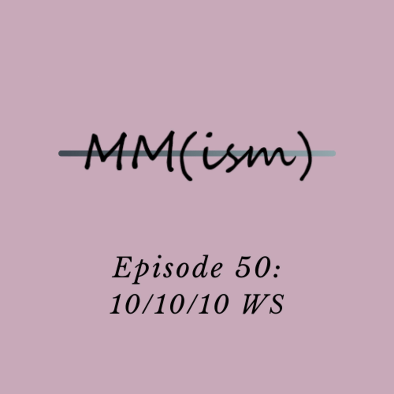 Artwork for Episode 50: 10/10/10 WS