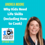 Artwork for Why Kids Need Life Skills (including how to cook!)