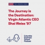 Artwork for The Journey is the Destination: Virgin Atlantic CEO Shai Weiss '97
