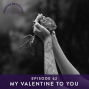 Artwork for Ep #62: My Valentine to You