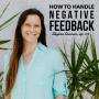 Artwork for #112: How to Handle Negative Feedback - Skylar Coonan