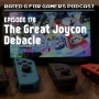 Artwork for Episode 178 - The Great Joycon Debacle
