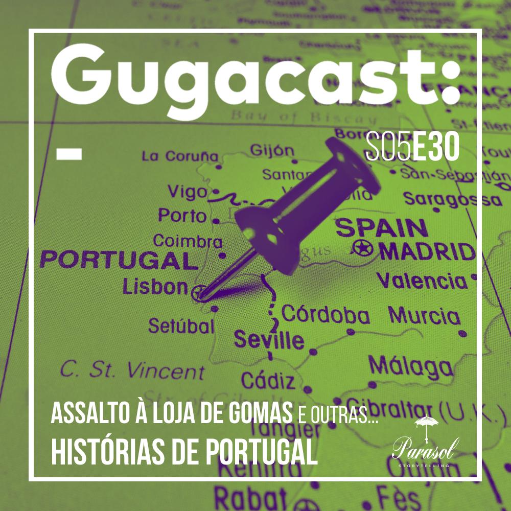 Assalto à Loja de Gomas e outras HISTÓRIAS DE PORTUGAL - Gugacast - S05E30