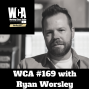 Artwork for WCA #169 with Ryan Worsley