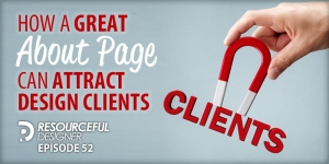 How A Great About Page Can Attract Design Clients - RD052