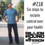 Artwork for 218: Six steps to reclaim control over your health