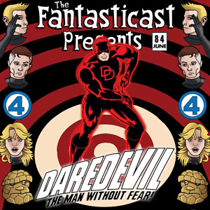 Episode 84: The Fantasticast Presents Daredevil #35-38