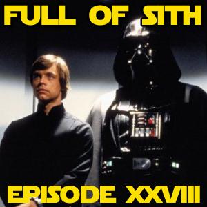 Episode XXVIII: Peril in Three Parts!