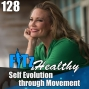 Artwork for Self Evolution through Movement | Podcast 128 of FITz & Healthy