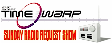 Sunday Time Warp Radio- 50's 60's and 70's by Request- 1 hour- (Show 339)