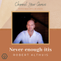 Artwork for Never-enough-itis -- with Robert Althuis