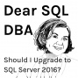 Artwork for Should I Upgrade to SQL Server 2016?