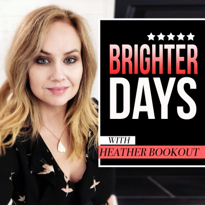 Brighter Days with Heather Bookout: Bring out the best version of you.  show image