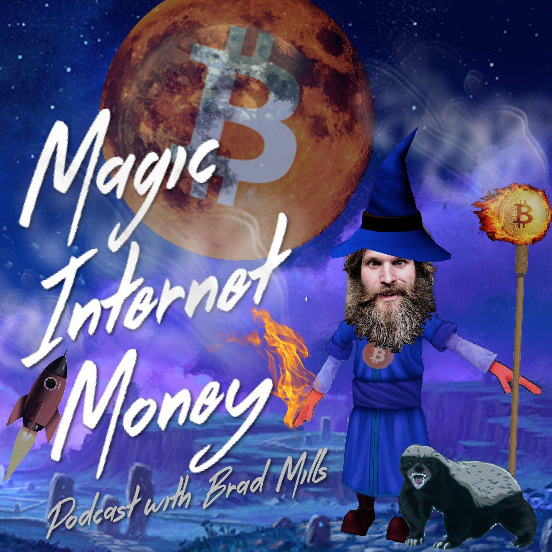 Magic Internet Money - Bitcoin 101 With Brad Mills show art