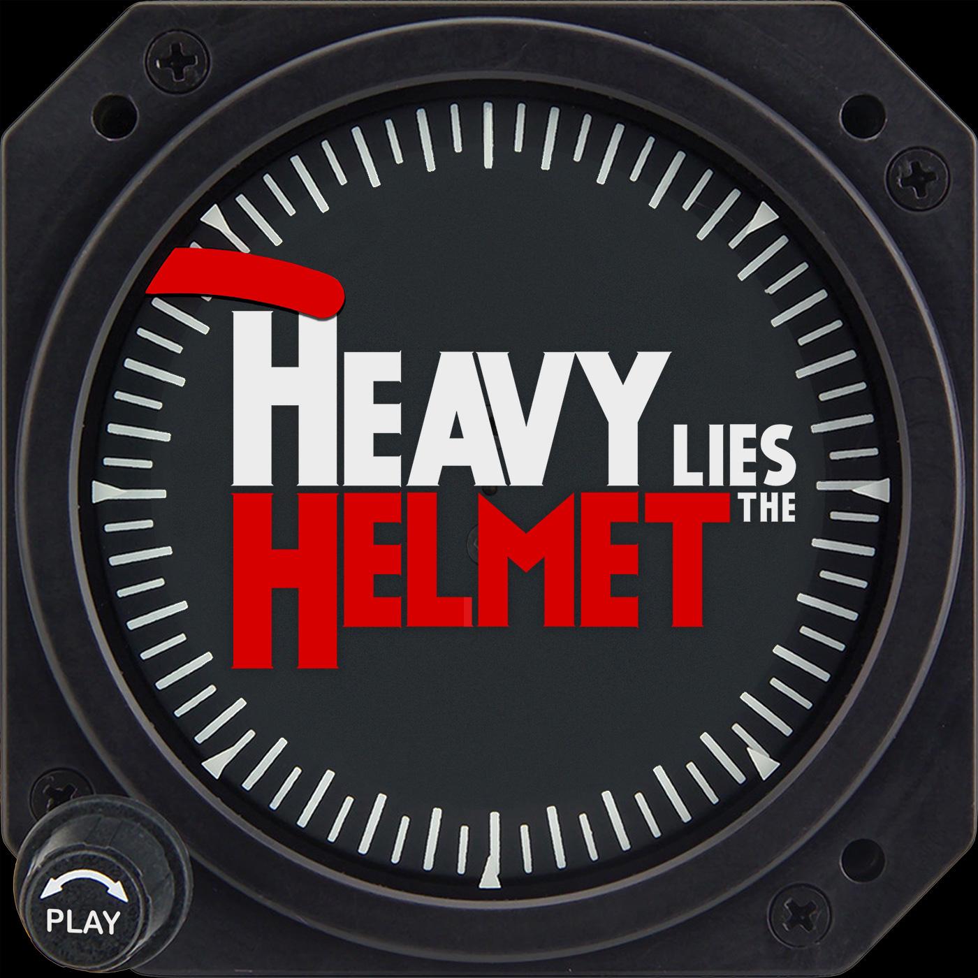 Heavy Lies the Helmet show art