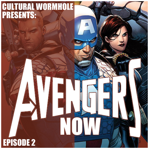 Cultural Wormhole Presents: Avengers Now! Episode 2