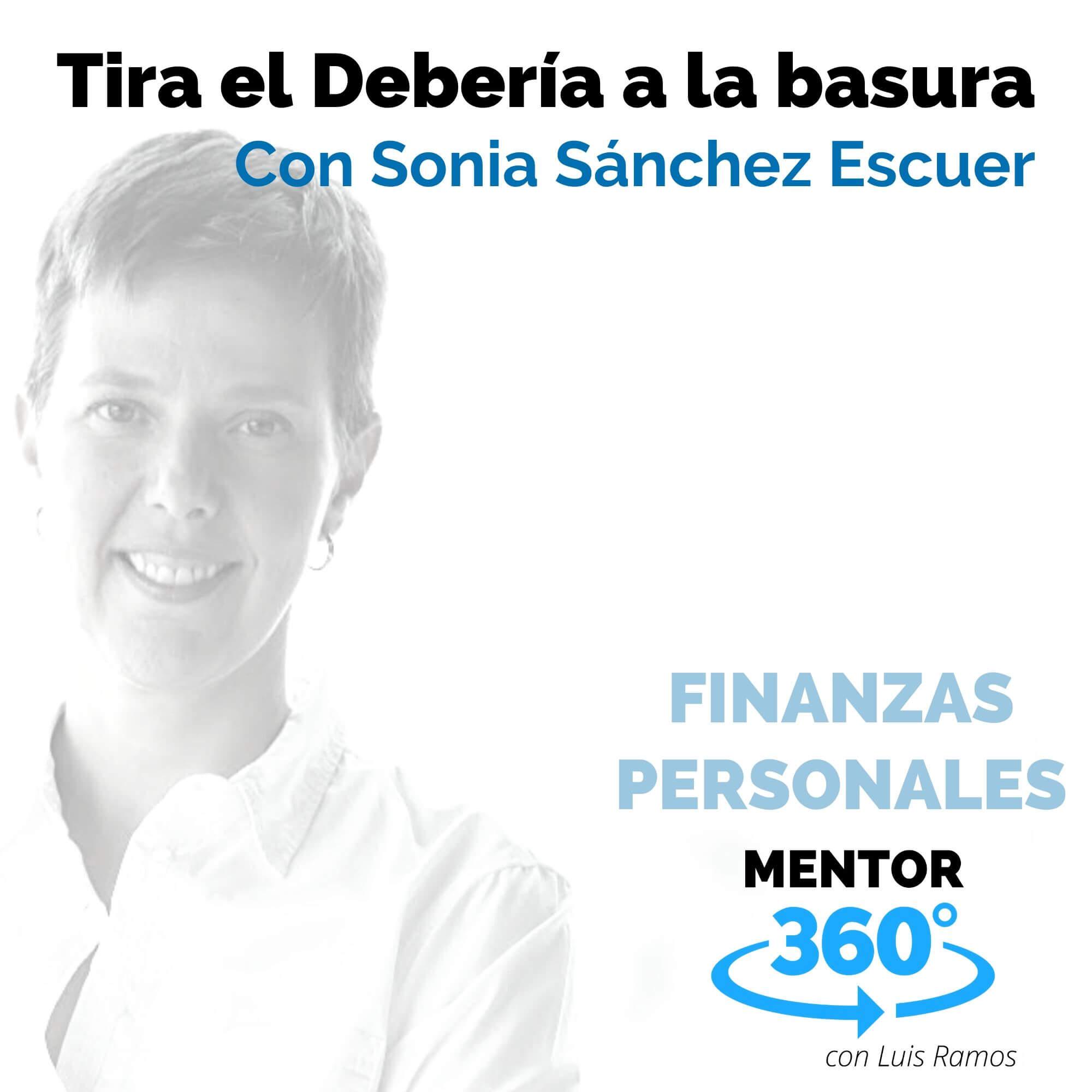 Tira el Debería a la basura, con Sonia Sánchez Escuer - FINANZAS PERSONALES
