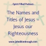 Artwork for 110 - The Names and Titles of Jesus – Jesus Our Righteousness