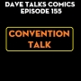 Artwork for DTC 155 - Convention Talk