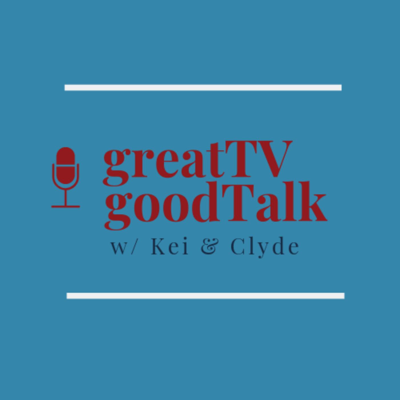 great TV good Talk w/ Kei & Clyde  show art