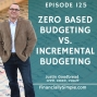 Artwork for Ep. 125: Zero Based Budgeting vs. Incremental Budgeting