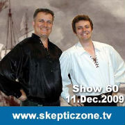 The Skeptic Zone #60 - 11.Dec.2009