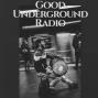 Artwork for Good Underground Radio Show