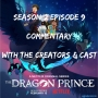 Artwork for Episode 185 - The Dragon Prince Commentary with Cast & Creators